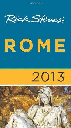 Rick Steves' Rome 2013 (1612383734) by Steves, Rick; Openshaw, Gene