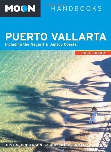 Moon Puerto Vallarta: Including the Nayarit &: Justin Henderson, Bruce