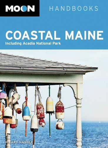 Moon Coastal Maine: Including Acadia National Park