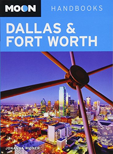 9781612385266: Moon Dallas & Fort Worth (2nd ed) (Moon Handbooks)