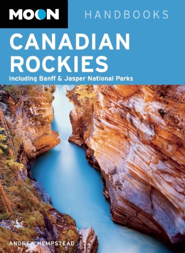 9781612385280: Moon Canadian Rockies: Including Banff & Jasper National Parks (Moon Handbooks)
