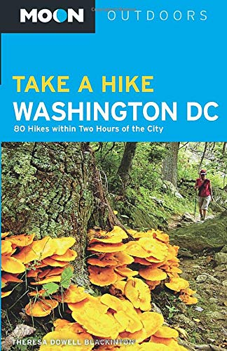 9781612385365: Moon Take a Hike Washington DC: 80 Hikes within Two Hours of the City (Moon Outdoors)