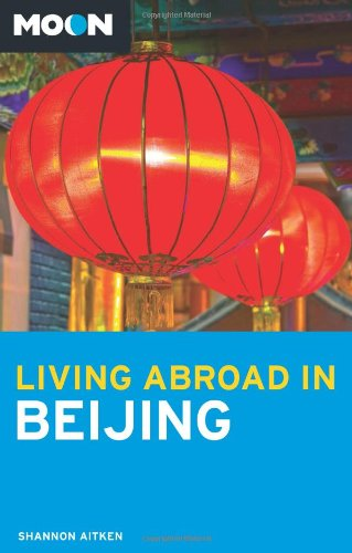 9781612385396: Moon Living Abroad in Beijing
