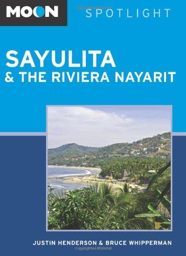 Moon Spotlight Sayulita and the Riviera Nayarit: Henderson, Justin/ Whipperman,
