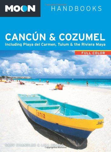 9781612386157: Moon Cancún & Cozumel: Including Playa del Carmen, Tulum & the Riviera Maya (Moon Handbooks)