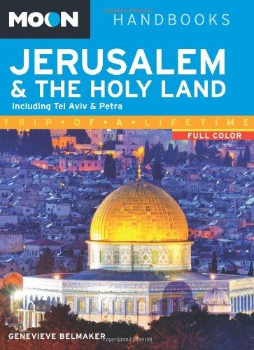 Moon Jerusalem & the Holy Land: Including Tel Aviv & Petra