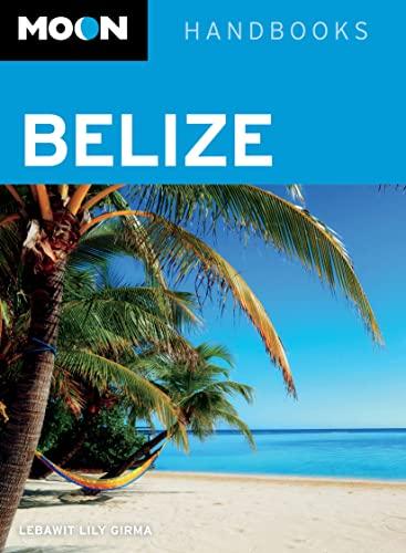 9781612386386: Moon Belize (Moon Handbooks)
