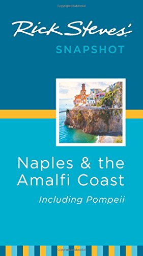 9781612386843: Rick Steves' Snapshot Naples & the Amalfi Coast: Including Pompeii