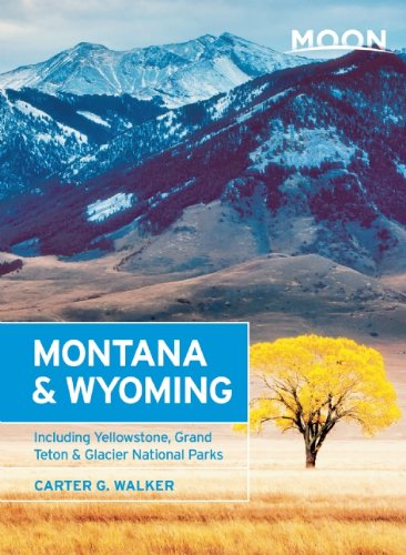 9781612387215: Moon Montana & Wyoming (2nd ed): Including Yellowstone, Grand Teton & Glacier National Parks