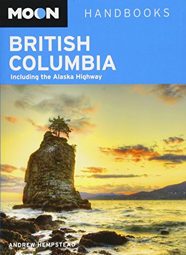 9781612387437: Moon British Columbia: Including the Alaska Highway (Moon Handbooks)