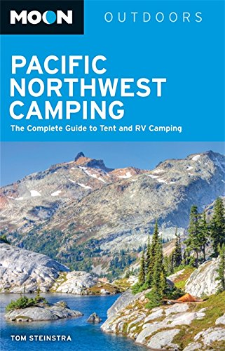 9781612387734: Moon Pacific Northwest Camping: The Complete Guide to Tent and RV Camping in Washington and Oregon (Moon Outdoors)
