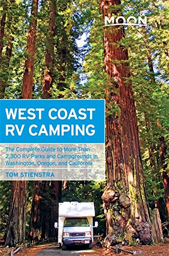 9781612387765: Moon West Coast RV Camping: The Complete Guide to More Than 2,300 RV Parks and Campgrounds in Washington, Oregon, and California (Moon Outdoors)
