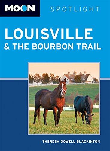 9781612388946: Moon Spotlight Louisville & the Bourbon Trail