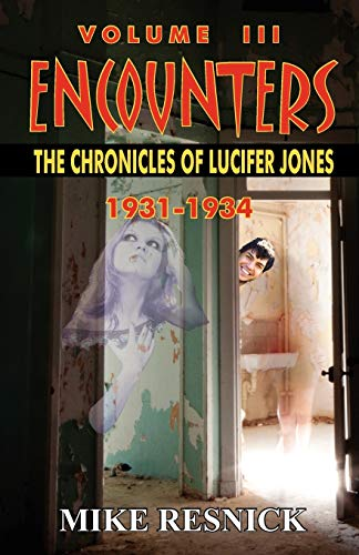 Encounters The Chronicles of Lucifer Jones Volume III: Mike Resnick