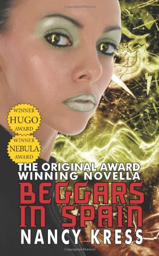 9781612420578: Beggars in Spain: The Original Hugo & Nebula Winning Novella