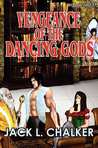Vengeance of the Dancing Gods Dancing Gods Book Three: Jack L. Chalker
