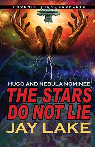 9781612421506: The Stars Do Not Lie Hugo and Nebula Nominated Novella