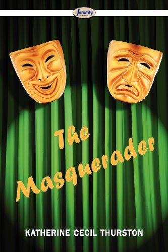 The Masquerader: Thurston, Katherine Cecil