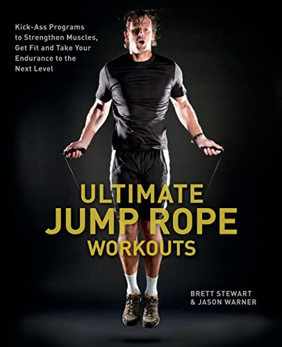 9781612430607: Ultimate Jump Rope Workouts: Kick-Ass Programs to Strengthen Muscles, Get Fit, and Take Your Endurance to the Next Level