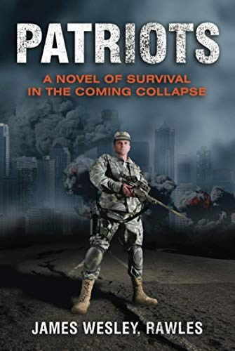 9781612431666: Patriots: Surviving the Coming Collapse