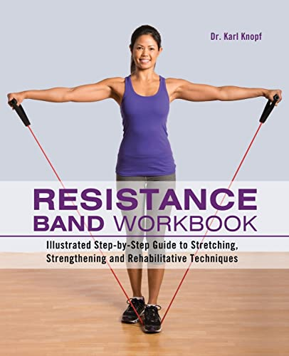 9781612431710: Resistance Band Workbook: Illustrated Step-by-Step Guide to Stretching, Strengthening and Rehabilitative Techniques