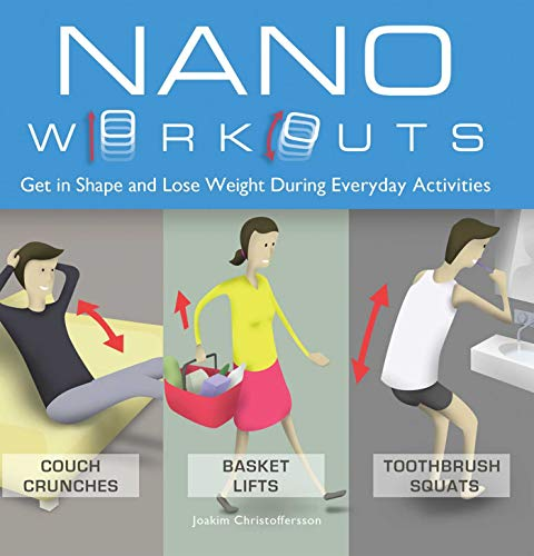 9781612431796: Nano Workouts: Get in Shape and Lose Weight During Everyday Activities