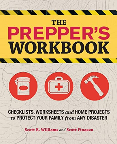 9781612432267: The Prepper's Workbook: Checklists, Worksheets, and Home Projects to Protect Your Family from Any Disaster
