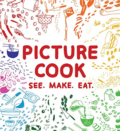 9781612432342: Picture Cook: See. Make. Eat.