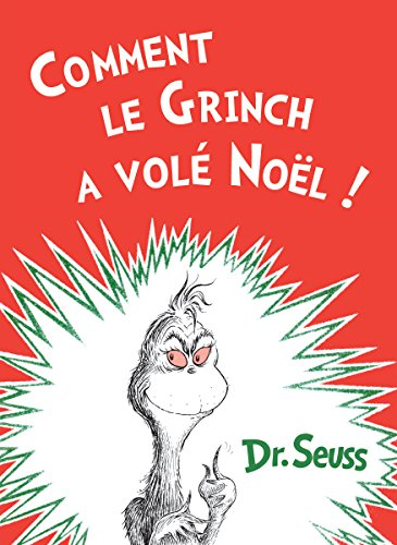 Comment le Grinch a volé Noël: The French Edition of How the Grinch Stole Christmas!