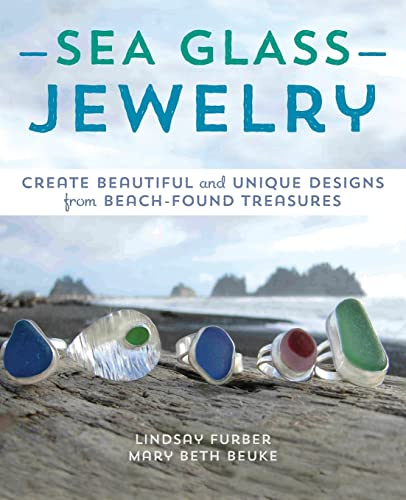 9781612433035: Sea Glass Jewelry: Create Beautiful and Unique Designs from Beach-Found Treasures