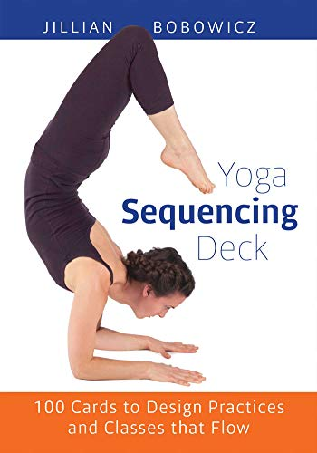 9781612433516: Yoga Sequencing Deck: 100 Cards to Design Practices and Classes That Flow