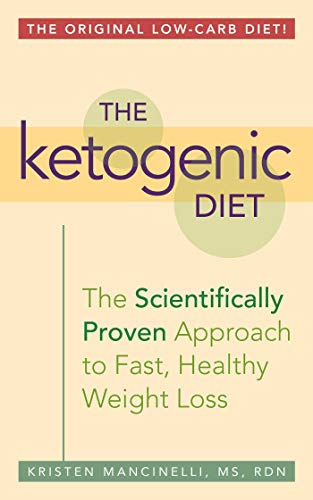 9781612433943: The Ketogenic Diet: A Scientifically Proven Approach to Fast, Healthy Weight Loss