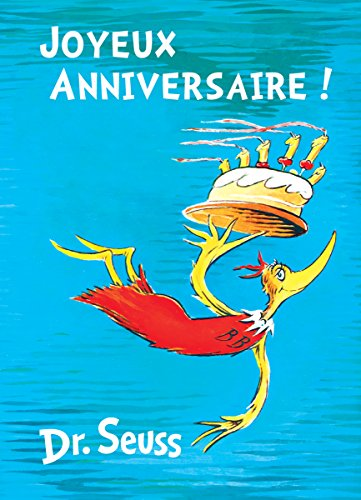 Joyeux Anniversaire!: French Edition of Happy Birthday to You!: Dr Seuss