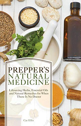 9781612434384: Prepper's Natural Medicine: Life-Saving Herbs, Essential Oils and Natural Remedies for When There is No Doctor