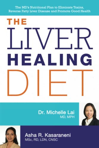9781612434445: The Liver Healing Diet: The MD's Nutritional Plan to Eliminate Toxins, Reverse Fatty Liver Disease and Promote Good Health