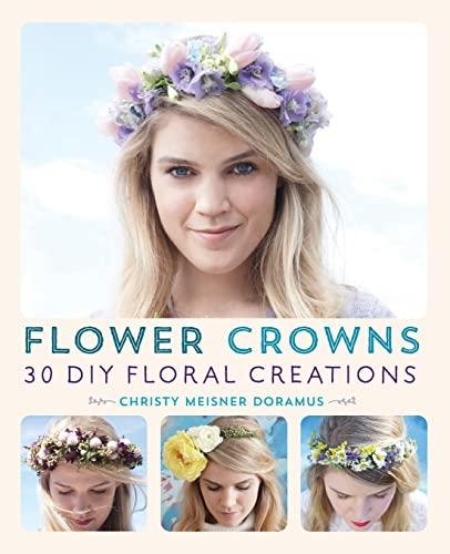 9781612434476: Flower Crowns: 30 DIY Floral Creations