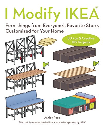 9781612434551: I Modify Ikea: Furnishings from Everyone's Favorite Store, Customized for Your Home