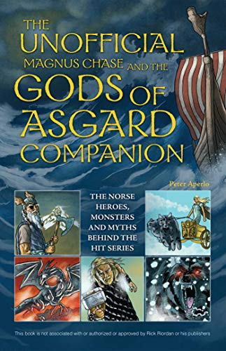 9781612434827: The Unofficial Magnus Chase and the Gods of Asgard Companion: The Norse Heroes, Monsters and Myths Behind the Hit Series