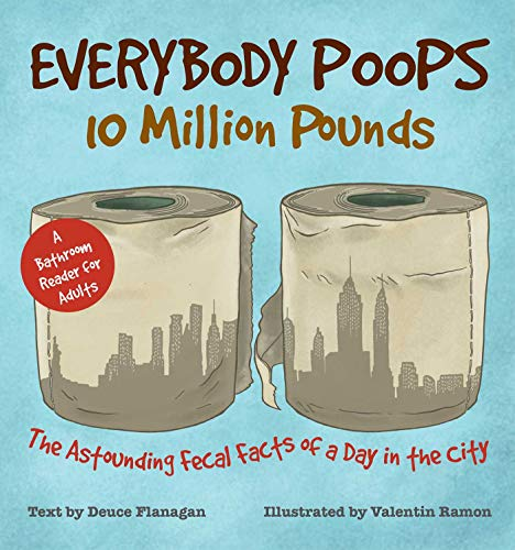 9781612434940: Everybody Poops 10 Million Pounds: Astounding Fecal Facts from a Day in the City