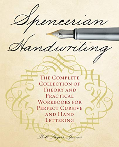 9781612435282: Spencerian Handwriting: The Complete Collection of Theory and Practical Workbooks for Perfect Cursive and Hand Lettering