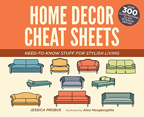 Home Decor Cheat Sheets: Need-to-Know Stuff for Stylish Living 9781612435541 THE MOST IMPORTANT CONCEPTS OF HOME DESIGN, DECOR, AND FURNISHING SIMPLIFIED INTO 300 FRIENDLY, EASTY-TO-UNDERSTAND GRAPHICS Home Decor
