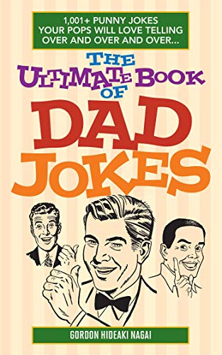 9781612435565: The Ultimate Book of Dad Jokes: 1,001+ Punny Jokes Your Pops Will Love Telling Over and Over and Over...