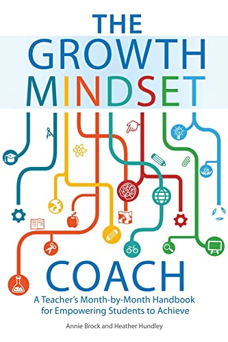 9781612436012: The Growth Mindset Coach: A Teacher's Month-by-Month Handbook for Empowering Students to Achieve