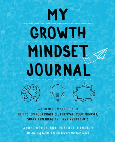9781612438368: My Growth Mindset Journal: A Teacher's Workbook to Reflect on Your Practice, Cultivate Your Mindset, Spark New Ideas and Inspire Students (Growth Mindset for Teachers)