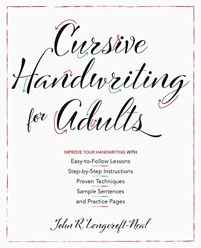 9781612439068: Cursive Handwriting for Adults: Easy-to-Follow Lessons, Step-by-Step Instructions, Proven Techniques, Sample Sentences and Practice Pages to Improve Your Handwriting