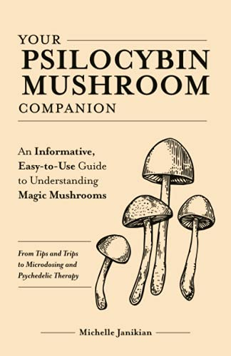 9781612439471: Your Psilocybin Mushroom Companion: An Informative, Easy-to-Use Guide to Understanding Magic Mushrooms_From Tips and Trips to Microdosing and Psychedelic Therapy
