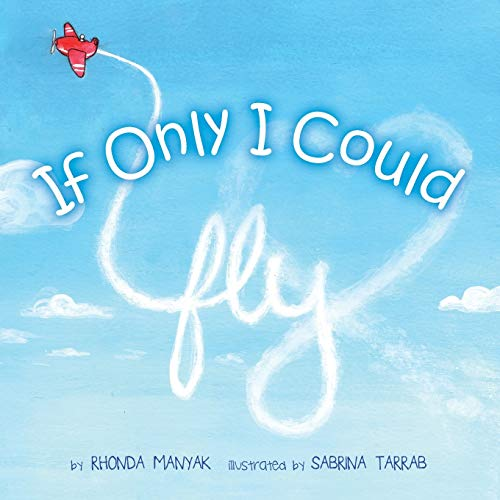 If Only I Could Fly: Rhonda Manyak
