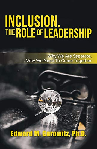 9781612447681: Inclusion, The Role of Leadership: Why We Are Separate, Why We Need to Come Together
