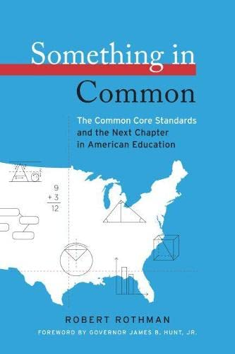 9781612501079: Something in Common: The Common Core Standards and the Next Chapter in American Education (HEL Impact Series)
