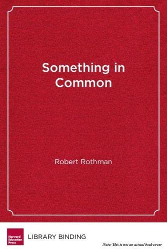 9781612501086: Something in Common: The Common Core Standards and the Next Chapter in American Education (HEL Impact Series)